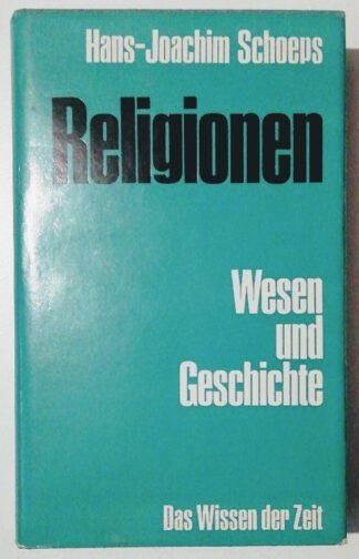 Religionen – Wesen und Geschichte.