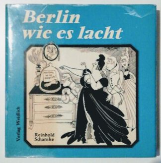 Berlin wie es lacht – Eine Sammlung Berliner und brandenburgischen Humors.