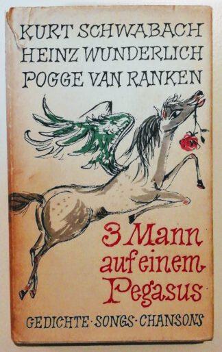 3 Mann auf einem Pegasus – Gedichte, Songs, Chansons.