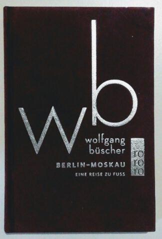 Berlin-Moskau – Eine Reise zu Fuß.