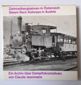 Zahnradbergbahnen in Österreich: Ein Archiv über Dampflokomotiven. Reihe: Dampf-Archiv Nr. 6. (Steam Rack Railways in Austria).