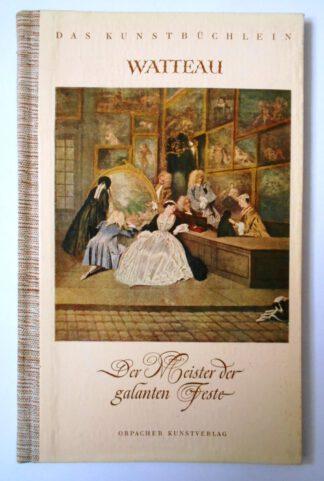 Antoine Watteau. Der Meister der galanten Feste. (Band 4 der Reihe: Das Kunstbüchlein – Eine kleine Bibliothek für den Kunstfreund).
