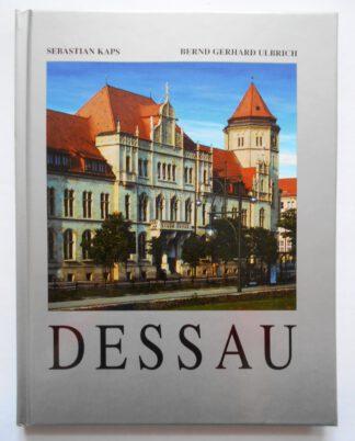 Dessau. Texte in Deutsch und Englisch.