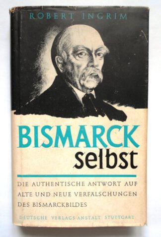 Bismarck selbst. Tausend Gedanken des Fürsten Otto von Bismarck.