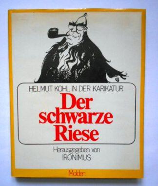 Der schwarze Riese. Helmut Kohl in der Karikatur.