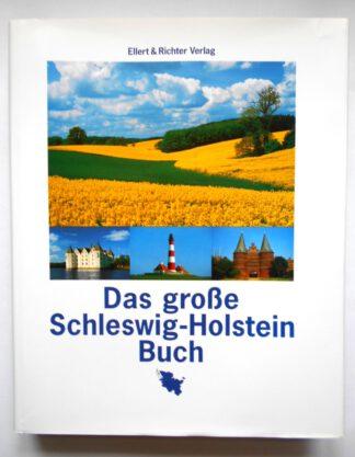 Das große Schleswig- Holstein Buch.