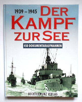 1939 – 1945. Der Kampf zur See. 450 Dokumentaraufnahmen.
