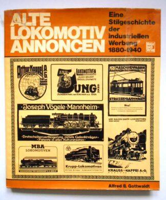 Alte Lokomotiven – Annoncen. Eine Stilgeschichte der Industriellen Werbung 1880-1940.