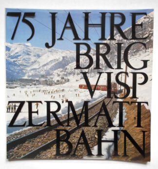 75 Jahre Brig-Visp-Zermatt-Bahn.