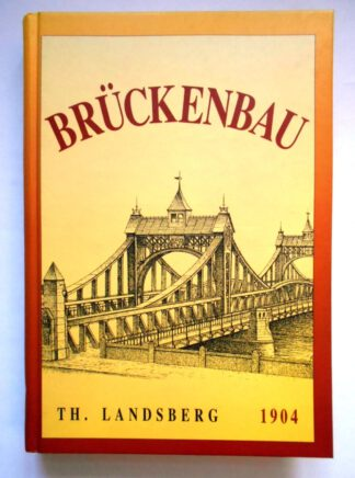Der Brückenbau.