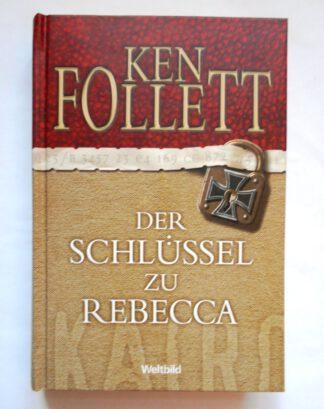 Der Schlüssel zu Rebecca. Aus dem Engl. von Bernd Rullkötter.