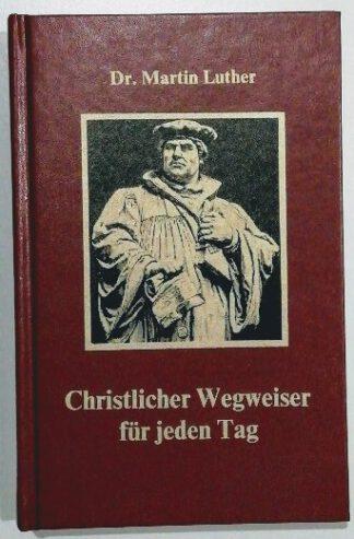 Christlicher Wegweiser für jeden Tag – Zur Förderung des Glaubens und gottseligen Wandels.