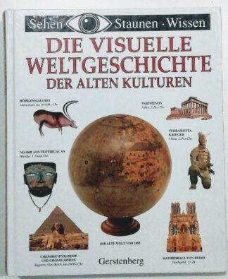 Die visuelle Weltgeschichte der alten Kulturen.