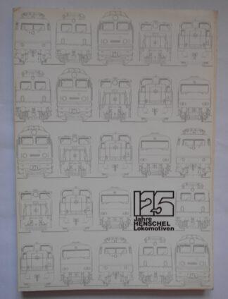125 Jahre Henschel- Lokomotiven.