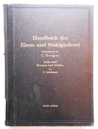Handbuch der Eisen- und Stahlgießerei. Band 2: Formen und Gießen
