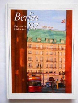 Berlin 97. Das Jahr im Rückspiegel.
