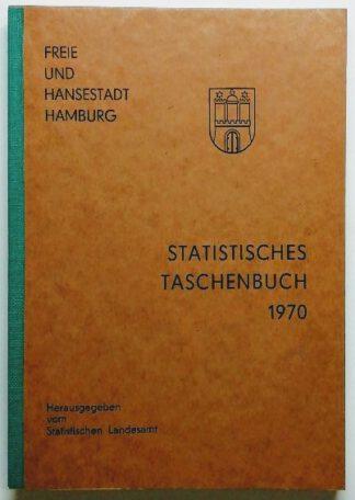 Freie und Hansestadt Hamburg – Statistisches Taschenbuch 1970.