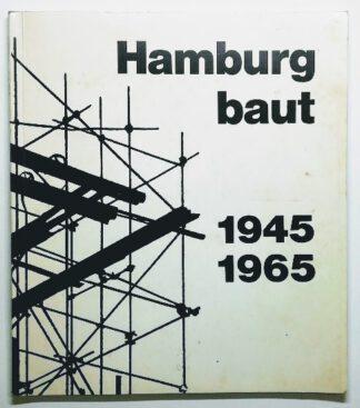 Hamburg baut 1945 – 1965. Ein Bericht über den Aufbau Hamburgs.