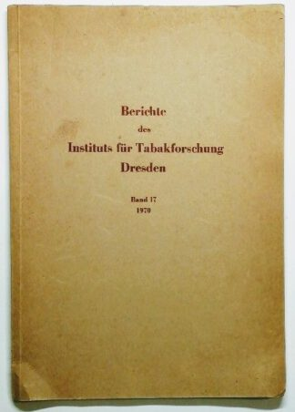 Berichte des Instituts für Tabakforschung Dresden – Band 17.