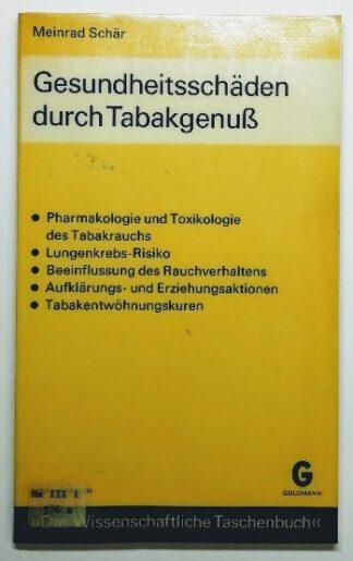 Gesundheitsschäden durch Tabakgenuß.