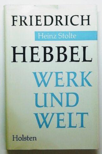 Friedrich Hebbel – Werk und Welt. Vier Essays.