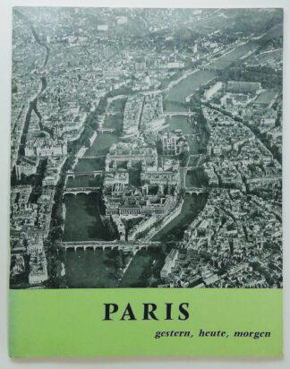 Paris – gestern, heute, morgen.