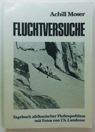 Fluchtversuche – Tagebuch afrikanischer Flussexpeditionen.