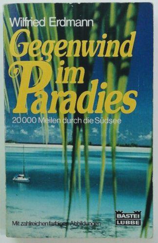 Gegenwind im Paradies – 20000 Meilen durch die Südsee.