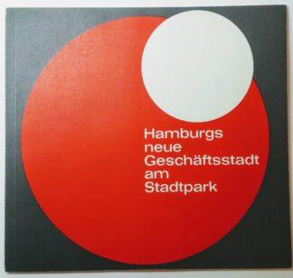 Hamburgs neue Geschäftsstadt am Stadtpark. Dt./Frz./Engl.