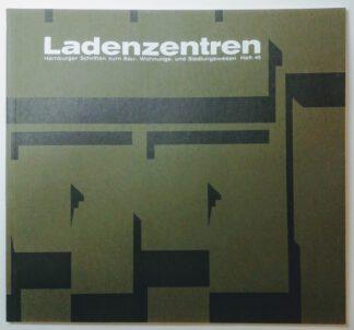 Ladenzentren – Hamburger Schriften zum Bau-, Wohnungs- und Siedlungswesen. Heft 45.
