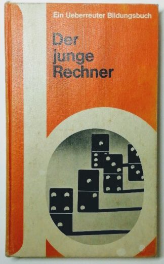 Der junge Rechner – Von Ziffern, Zahlen und Figuren.