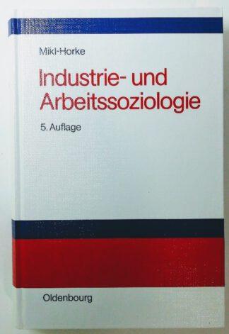 Industrie- und Arbeitssoziologie.