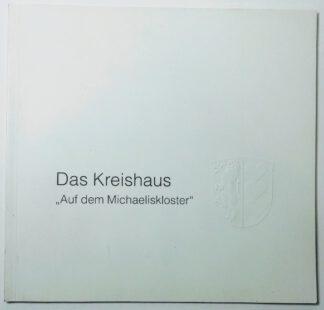 """Das Kreishaus """"Auf dem Michaeliskloster""""."""