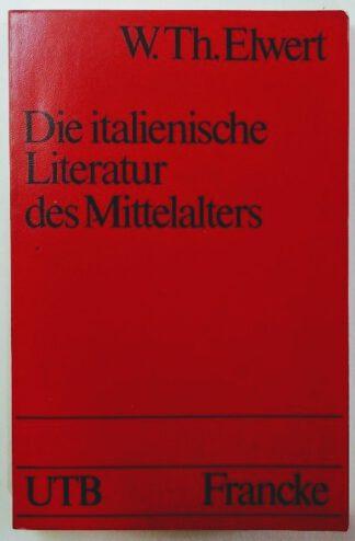Die italienische Literatur des Mittelalters.