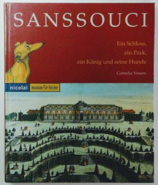 Sanssouci – Ein Schloss, ein Park, ein König und seine Hunde [Museum für Kinder].