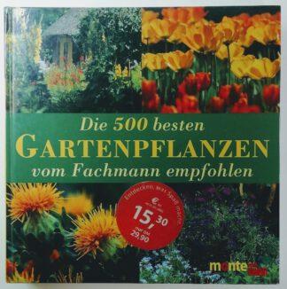 Die 500 besten Gartenpflanzen vom Fachmann empfohlen.