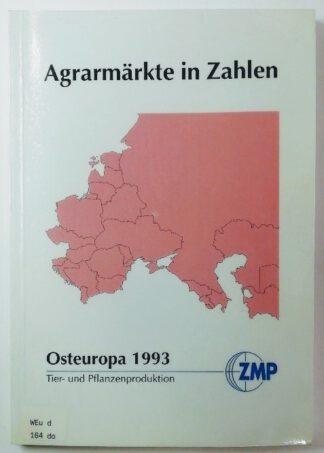 Agrarmärkte in Zahlen – Osteuropa 1993, Tier- und Pflanzenproduktion.
