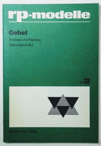 rp-modelle Nr. 3. Gebet – Analyse und Planung – Sekundarstufe I.