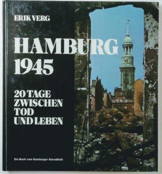 Hamburg 1945 – 20 Tage zwischen Tod und Leben.