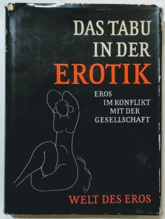 Das Tabu in der Erotik – Eros im Konflikt mit der Gesellschaft.