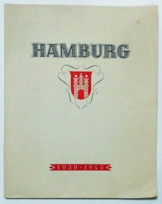 Das Gesicht der Hansestadt Hamburg im Wandel der Jahre 1939-1945.