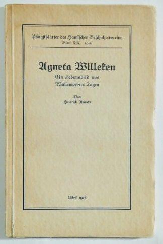 Agneta Willeken – Ein Lebensbild aus Wullenwevers Tagen [Pfingstblätter des Hansischen Geschichtsvereins, Blatt XIX].