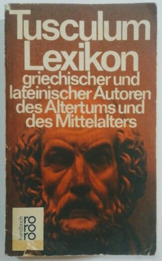Tusculum-Lexikon griechischer und lateinischer Autoren des Altertums und des Mittelalters.
