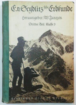 E. von Seydlitzsche Erdkunde – Dritter Teil: Klasse 3 –  Die Ostfeste.