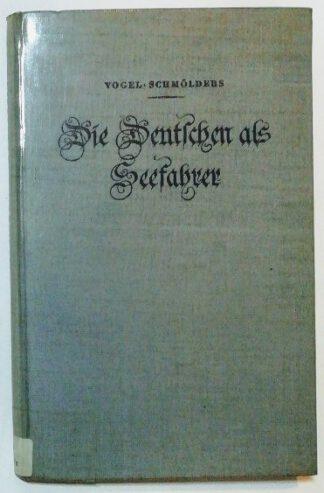 Die Deutschen als Seefahrer – Kurze Geschichte des deutschen Seehandels und Seeverkehrs von den Anfängen bis zur Gegenwart.
