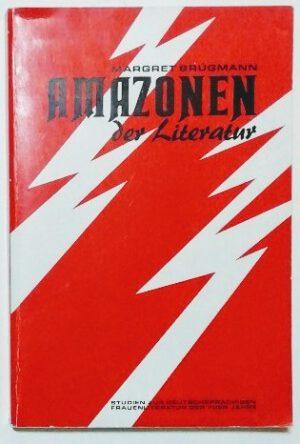 Amazonen der Literatur – Studien zur deutschsprachigen Frauenliteratur der 70er Jahre.