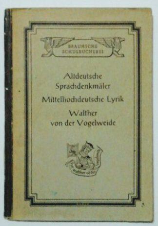 Altdeutsche Sprachdenkmäler – Mittelhochdeutsche Lyrik – Walther von der Vogelweide.
