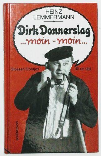 Dirk Donnerslag – moin – moin: Glossen, Döntjes, dit un dat [signiert].