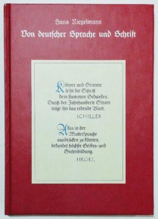 Von deutscher Sprache und Schrift – Gründe für die Pflege der deutschen Sprache und den Erhalt der deutschen Schrift.