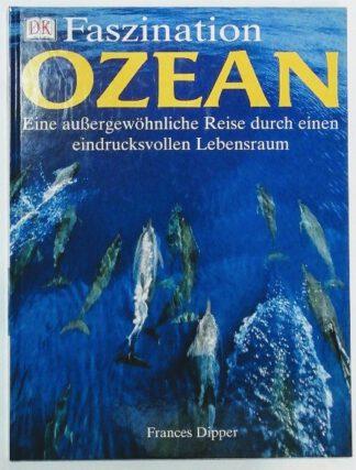 Faszination Ozean – Eine außergewöhnliche Reise durch einen eindrucksvollen Lebensraum.